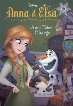 Anna takes charge /  by Erica David ; illustrated by Bill Robinson, Manuela Razzi, Francesco Legramandi, and Gabriella Matta. - by Erica David ; illustrated by Bill Robinson, Manuela Razzi, Francesco Legramandi, and Gabriella Matta.
