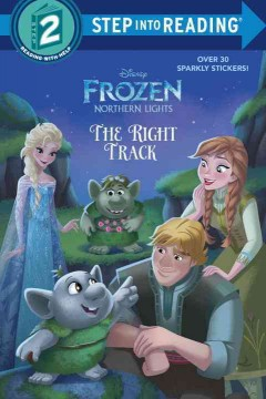The right track /  adapted by Apple Jordan; based on the original story by Suzanne Francis; illustrated by the Disney Storybook Art Team. - adapted by Apple Jordan; based on the original story by Suzanne Francis; illustrated by the Disney Storybook Art Team.