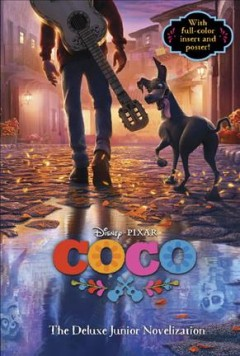 Coco : the junior novelization / adapted by Angela Cervantes.