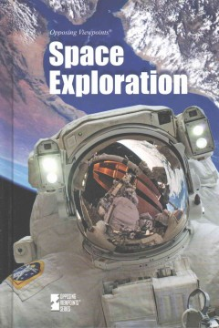 Space exploration /  Michael Ruth, book editor.
