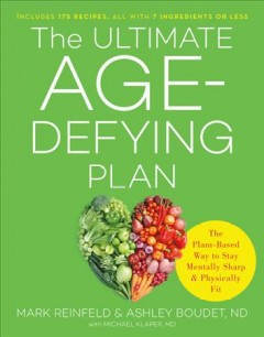 Ultimate Age-defying Plan : The Plant-based Way to Stay Mentally Sharp and Physically Fit