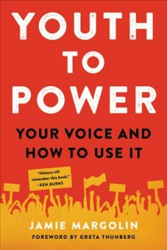 Youth to power : your voice and how to use it / Jamie Margolin.