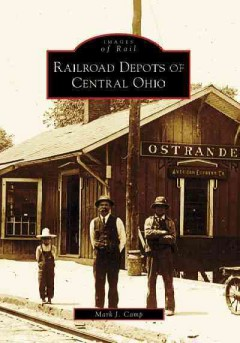 Railroad Depots of Central Ohio