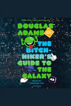 The hitchhiker's guide to the galaxy /  Douglas Adams.