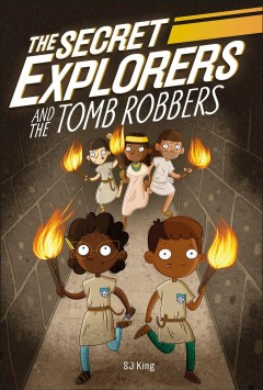 Secret Explorers and the Tomb Robbers : Ancient Egypt Emerging Reader