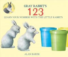 Gray Rabbit's 1, 2, 3 /  Alan Baker. - Alan Baker.