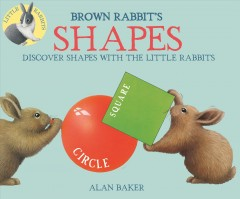 Brown Rabbit's shapes /  Alan Baker. - Alan Baker.