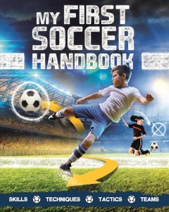 My first soccer handbook /  Clive Gifford. - Clive Gifford.