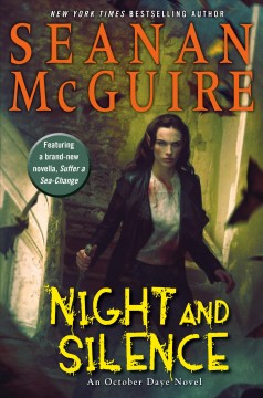 Night and silence /  Seanan McGuire.