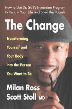 The change /  Milan Ross and Scott Stoll, MD. - Milan Ross and Scott Stoll, MD.