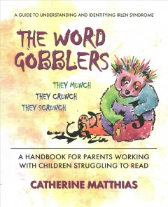 Word Gobblers : A Handbook for Parents Working With Children Struggling to Read