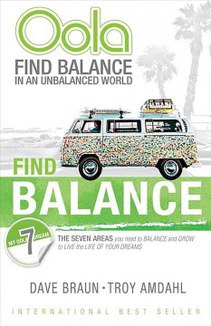 Oola : Find Balance in an Unbalanced World: The 7 Areas You Need to Balance and Grow to Live the Life of Your Dreams