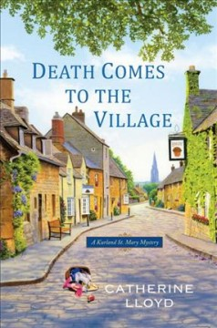 Death comes to the village /  Catherine Lloyd.