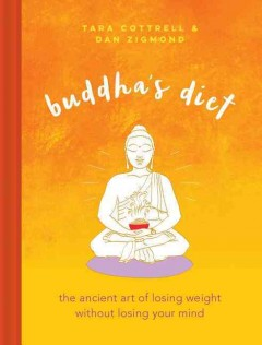 Buddha's Diet : The ancient art of losing weight without losing your mind