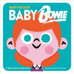 Baby Bowie : A Book About Adjectives