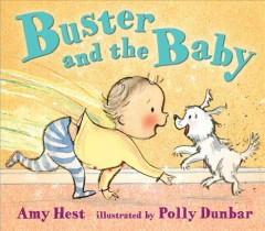 Buster and the baby /  Amy Hest ; illustrated by Polly Dunbar. - Amy Hest ; illustrated by Polly Dunbar.