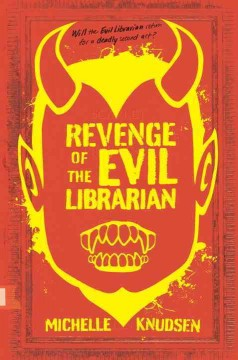 Revenge of the evil librarian /  Michelle Knudsen. - Michelle Knudsen.