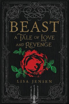 Beast : a tale of love and revenge / Lisa Jensen.. - Lisa Jensen..