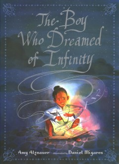 Boy Who Dreamed of Infinity : A Tale of the Genius Ramanujan