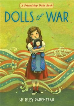 Dolls of war /  Shirley Parenteau. - Shirley Parenteau.