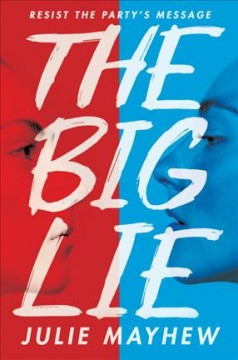 The big lie /  Julie Mayhew. - Julie Mayhew.