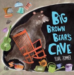 Big brown bear's cave /  Yuval Zommer. - Yuval Zommer.
