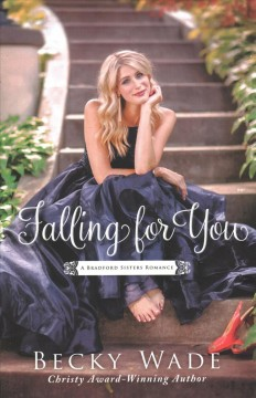 Falling for you /  Becky Wade.