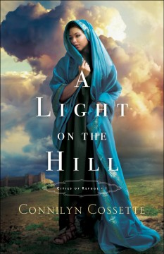 A light on the hill /  Connilyn Cossette.