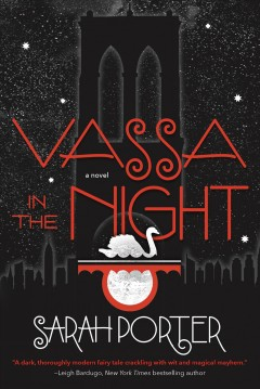Vassa in the night /  Sarah Porter. - Sarah Porter.