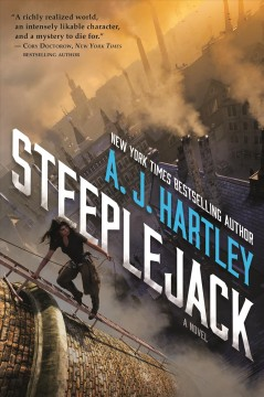 Steeplejack /  A.J. Hartley.