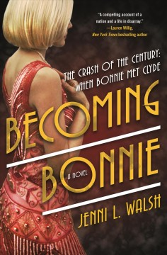 Becoming Bonnie : The Crash of the Century: When Bonnie Met Clyde