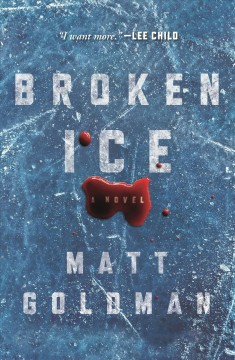 Broken ice /  Matt Goldman. - Matt Goldman.