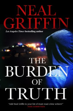The burden of truth /  Neal Griffin. - Neal Griffin.