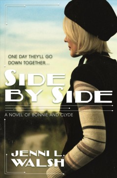 Side by Side : A Novel of Bonnie and Clyde
