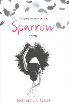 Sparrow : a novel / Mary Cecelia Jackson. - Mary Cecelia Jackson.