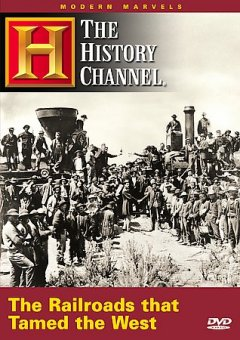 The railroads that tamed the West /  written and produced by Alison Trinkl ; producer, Bruce Nash ; Jaffe Productions ; Hearst Entertainment Television.