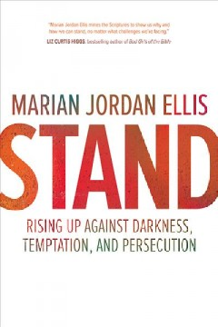 Stand : Rising Up Against Darkness, Temptation, and Persecution