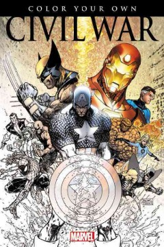 Color your own civil war /  featuring art by Steve McNiven and 13 others.