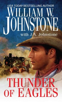 Thunder of eagles /  William W. Johnstone ; with J.A. Johnstone. - William W. Johnstone ; with J.A. Johnstone.