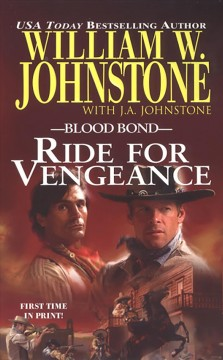 Ride for vengeance /  William W. Johnstone with J.A. Johnstone.