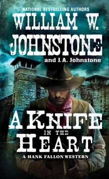 A knife in the heart /  William W. Johnstone and J. A. Johnstone.