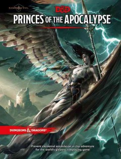 Princes of the Apocalypse : elemental evil.