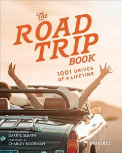Road Trip Book : 1001 Drives of a Lifetime