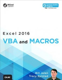 Excel 2016 : VBA and macros / Bill Jelen, Tracy Syrstad. - Bill Jelen, Tracy Syrstad.