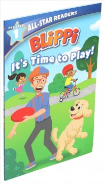Blippi it's time to play! /  text by Nancy Parent ; illustrated by Adam Devaney. - text by Nancy Parent ; illustrated by Adam Devaney.