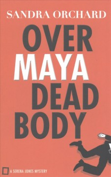 Over Maya dead body /  Sandra Orchard.