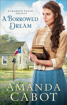 A borrowed dream /  Amanda Cabot.