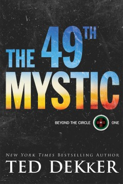 The 49th mystic /  Ted Dekker. - Ted Dekker.