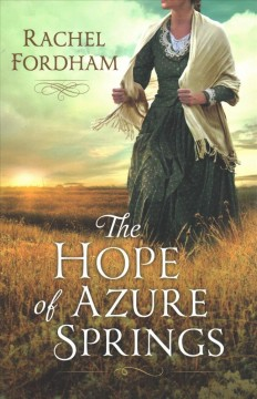 The hope of Azure Springs /  Rachel Fordham. - Rachel Fordham.