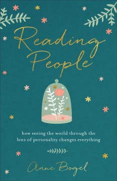 Reading people : how seeing the world through the lens of personality changes everything / Anne Bogel. - Anne Bogel.